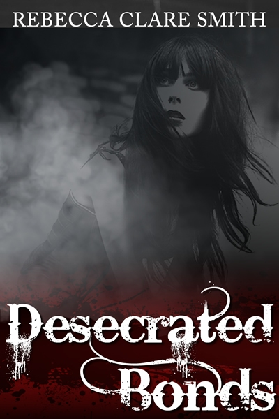 Desecrated Bonds  Book Cover